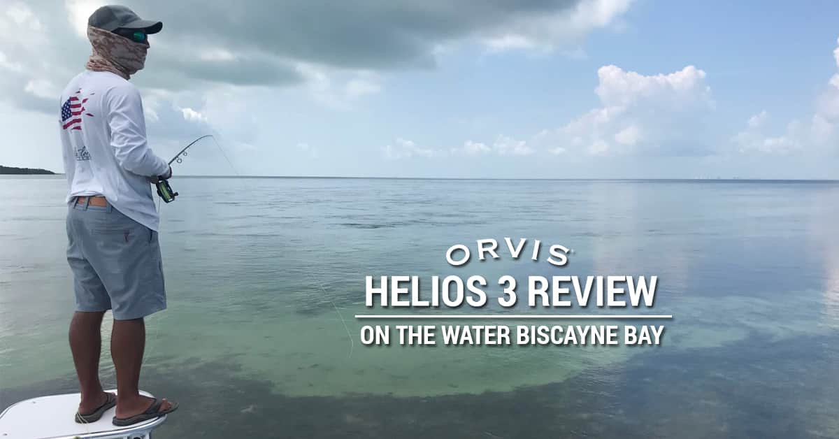 Orvis Helios 3 Review: On The Water Biscayne Bay